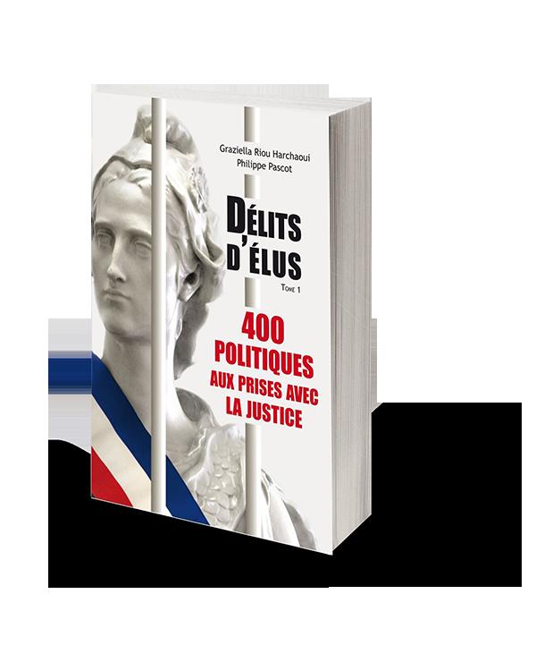 Délits d'élus – 400 politiques aux prises avec la justice-0