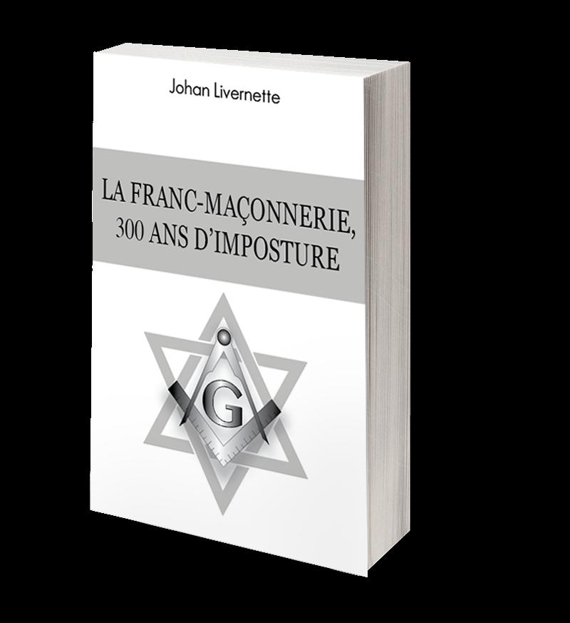 La franc-maçonnerie, 300 ans d'imposture-0