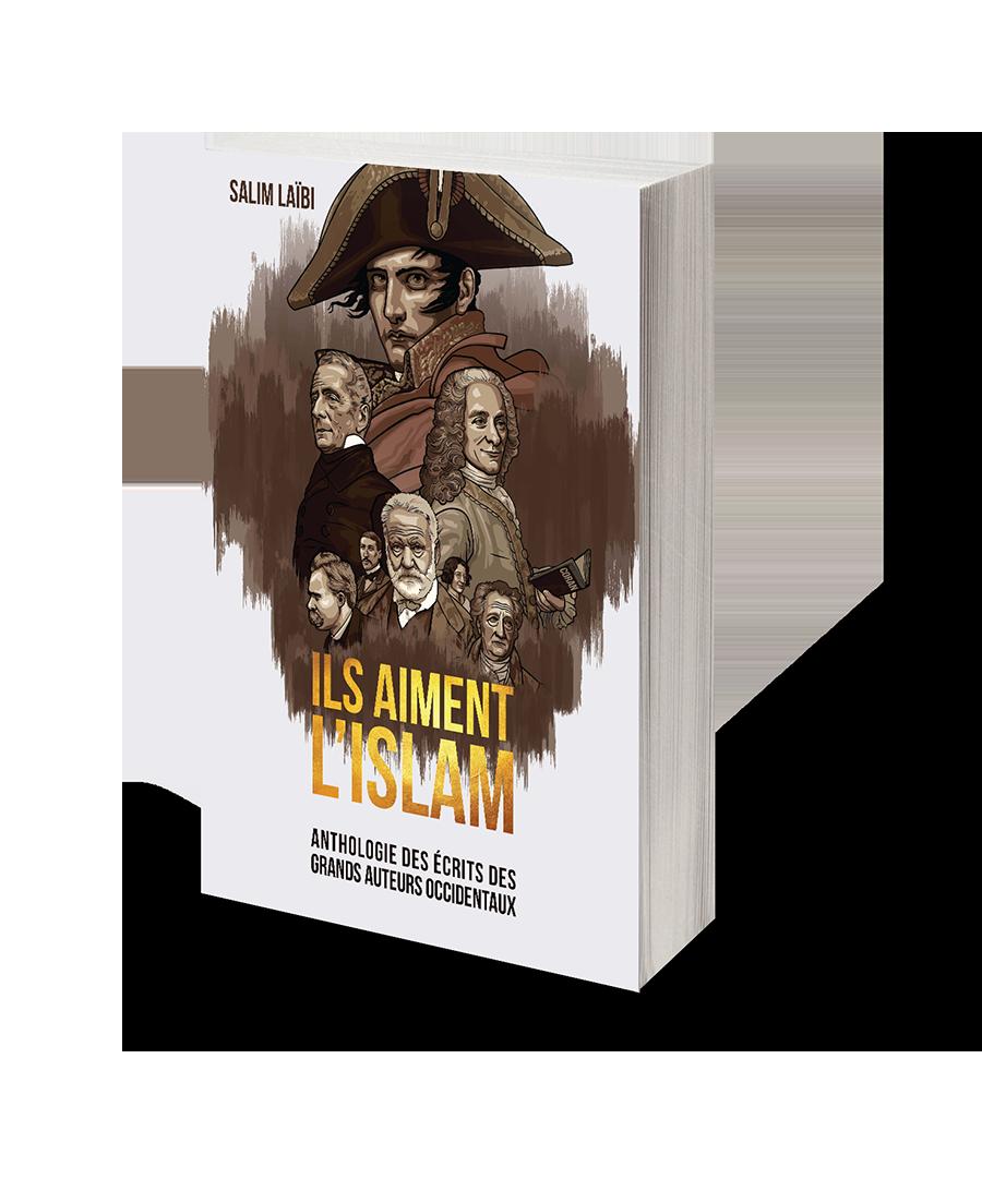 Ils aiment l'Islam – Anthologie des écrits des grands auteurs occidentaux-0