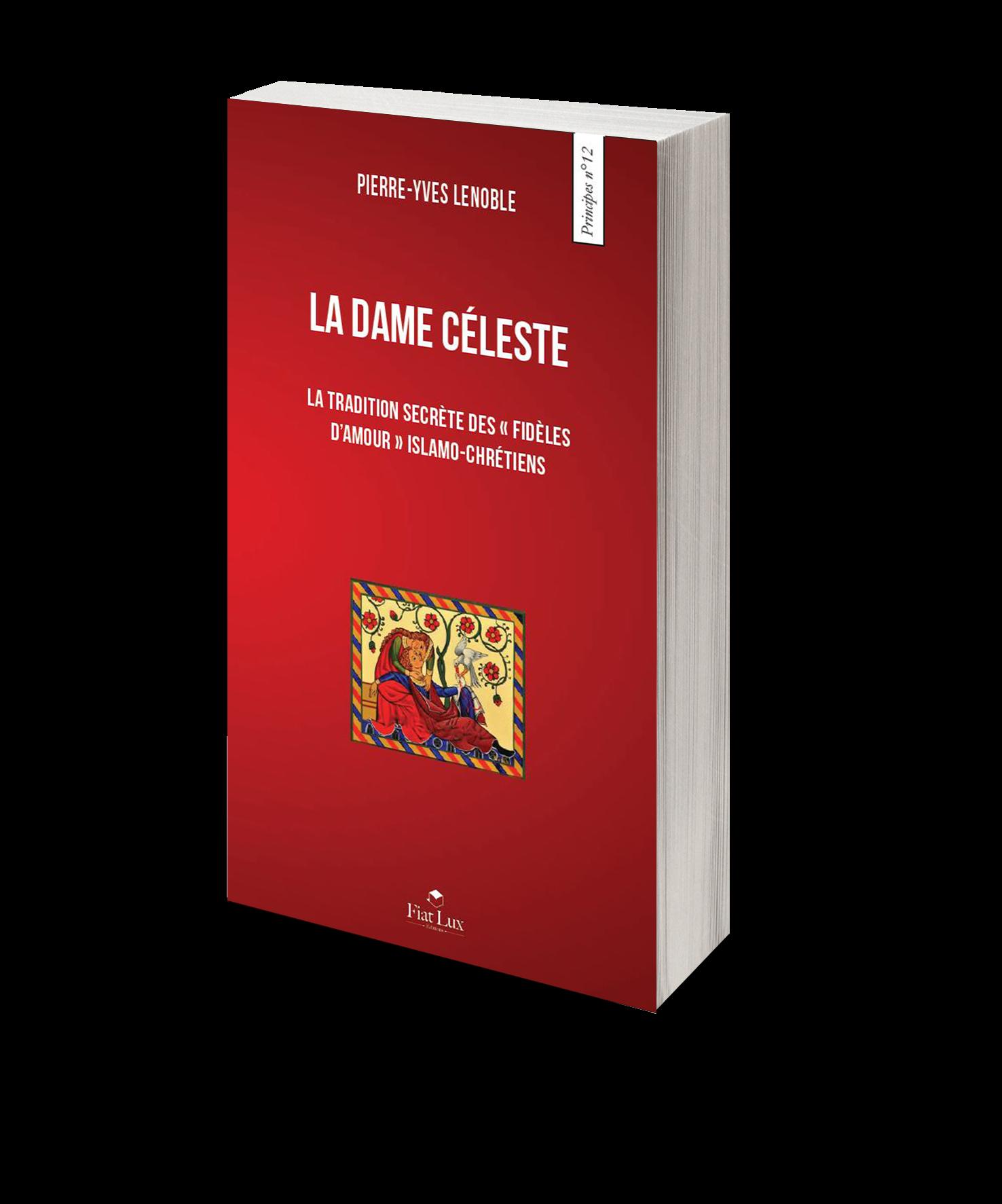 La Dame Céleste – La tradition secrète des « Fidèles d'amour » islamo-chrétiens-0